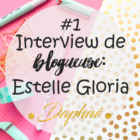 Interview de blogueuse: Estelle Gloria de Modernetchic