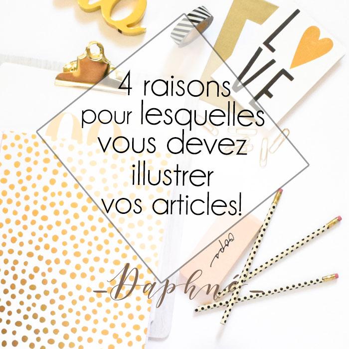 4 raisons pour lesquelles vous devez illustrer vos articles!