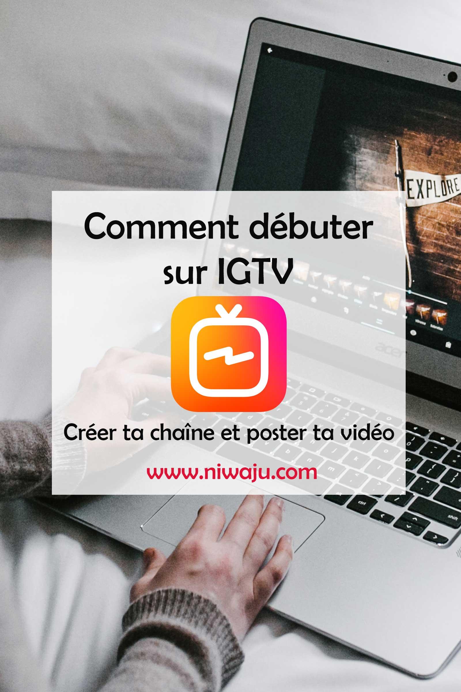 Comment débuter sur IGTV, la plateforme vidéos d'Instagram?