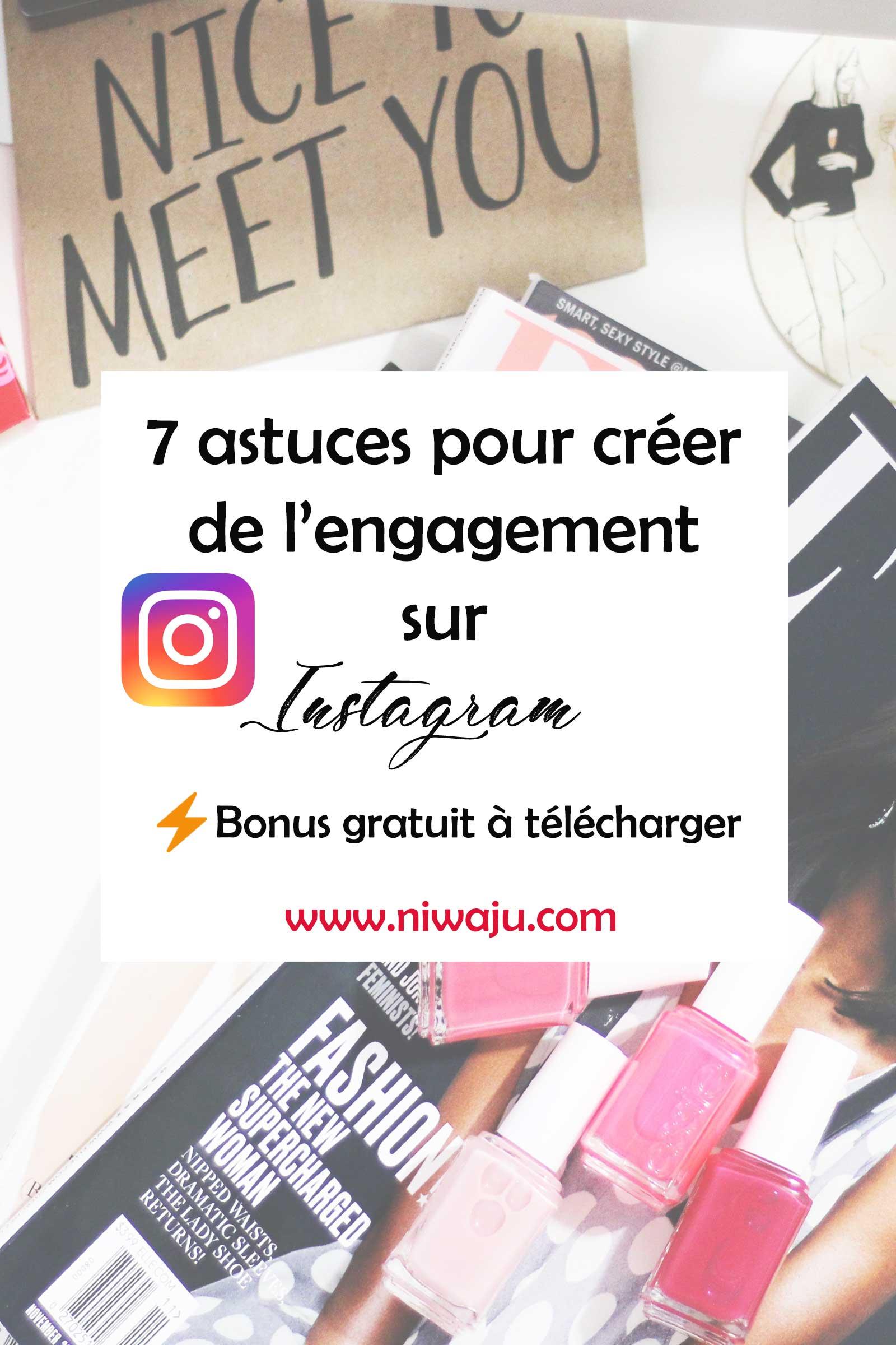 7 astuces pour créer de l'engagement sur Instagram